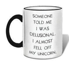 Latitude Run Lawley Unicorn Ceramic Mug Funny Coffee Cups, Funny Mugs, Funny Jokes, Cute Coffee Mugs, Coffe Cups, Diy Funny, Coffee Time, Coffee Mug Quotes, Coffee Humor