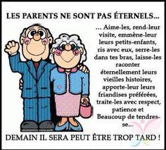 ♥♥♥ Les parents ne sont pas éternels ... Aimes-les, rend-leur visite ... demain il sera peut-être trop tard