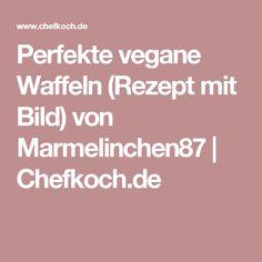 Perfekte vegane Waffeln (Rezept mit Bild) von Marmelinchen87 | Chefkoch.de