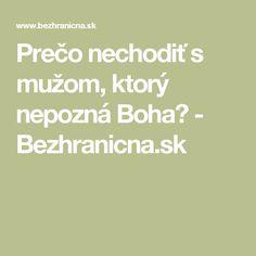 Prečo nechodiť s mužom, ktorý nepozná Boha? - Bezhranicna.sk
