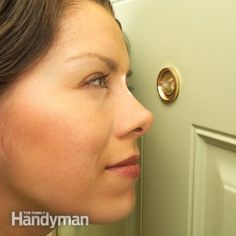 10 Safe Home Security Tips: A simple peephole can improve home security. Get the tips: http://www.familyhandyman.com/home-security/safe-home-security-tips/view-all