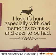 "Wall Decals Nursery Hunting Deer Baby Childrens Room To go to sleep - I Love to Hunt - 24"" wide x 20"" tall on Etsy, $25.00"