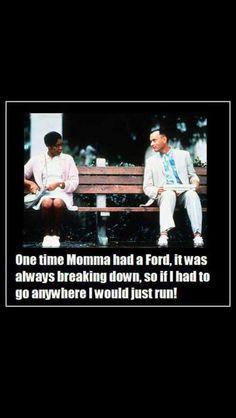 Hmmm, even Forrest Gump hates fords!! ;)