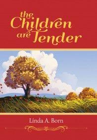 The Children are Tender