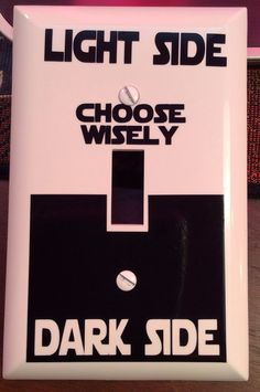 Star Wars inspired Light Side, Dark Side Choose Wisely light switch cover plate. Perfect gift for any Star Wars fan.  This light switch cover