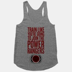 """I'm not a very """"workout"""" person. I hardly ever workout. But I was love to own this shirt. I love the powerrangers!"""