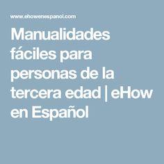 Manualidades fáciles para personas de la tercera edad | eHow en Español