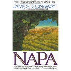 napa james conaway - Google Search  This bestseller is what the doctor ordered, right out of our own backyard napa valley the best wine, at one time was part of Tracy CA.