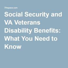 Social Security and VA Veterans Disability Benefits: What You Need to Know Va Disability Benefits, Va Benefits, Disabled Veterans, Va Veterans, Military Retirement Benefits, Veterans Administration, Navy Day, Veterans Benefits, Military Discounts