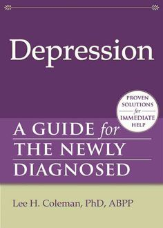 Depression: A Guide for the Newly Diagnosed