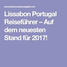 Lissabon Portugal Reiseführer – Auf dem neuesten Stand für 2017!