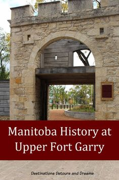 Discovering history at Upper Fort Garry Provincial Park in Winnipeg, Manitoba through technology, art, gardens, and an old gate Backpacking Canada, Canadian Travel, Old Fort, Visit Canada, Canadian History, Western Canada, Picnic Area, Culture Travel