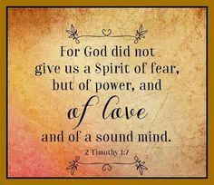 God didn't give us fear.