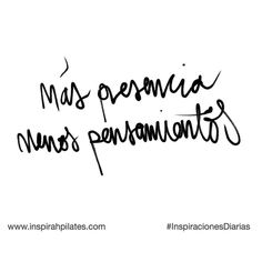 Más presencia menos pensamientos  #InspirahcionesDiarias por @CandiaRaquel  Inspirah mueve y crea la realidad que deseas vivir en:  http://ift.tt/1LPkaRs