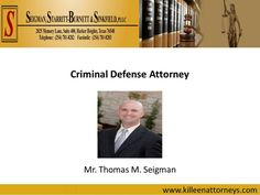 Seigman, the criminal defense lawyer at Seigman, Starritt-Burnett & Sinkfield, PLLC offers legal assistance to all his clients in Killeen TX.
