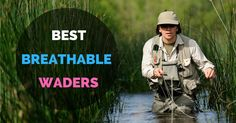 Top 5 best breathable waders for water activities ! I have already done the research and have found the best breathable waders for you. Let's me help you!