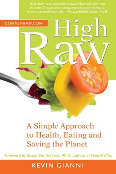 Raw Food Recipes Kevin Gianni  Kevin Gianni's High Raw Recipe book for Raw Foods and how to implement.