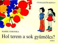 Marci fejlesztő és kreatív oldala: Marék Veronika- Hol terem a sok gyümölcs Verona, Kindergarten, Marvel, Photo And Video, Crafts, Character, Illustrations, School, Books