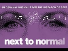 Next to Normal - Full musical Off-Broadway about a family struggling with mental illness
