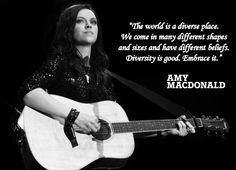 Amy Macdonald <3  Embrace diversity