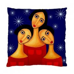 3 Sisters- you know who you are :)