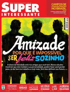 Edição de fevereiro de 2011 - Amizade: por que é impossível ser feliz sozinho