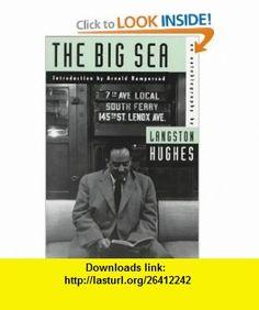 The Big Sea An Autobiography (American Century) (9780809015498) Langston Hughes, Arnold Rampersad , ISBN-10: 0809015498  , ISBN-13: 978-0809015498 ,  , tutorials , pdf , ebook , torrent , downloads , rapidshare , filesonic , hotfile , megaupload , fileserve
