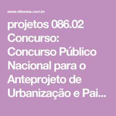 projetos 086.02 Concurso: Concurso Público Nacional para o Anteprojeto de Urbanização e Paisagismo do Campus On-Mast | vitruvius