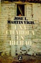 J. L. Martin Vigil: Una chabola en Bilbao