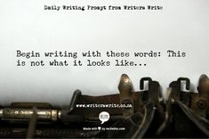 #writing #Prompt -- begin writing with these words: This is not what it looks…