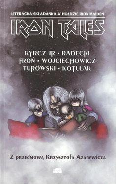 Co przeczytać? - subiektywny blog literacki: Iron Tales - Antologia w hołdzie Iron Maiden - rec...