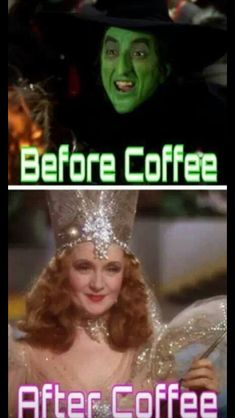 Wizard of oz --before coffee -after coffee