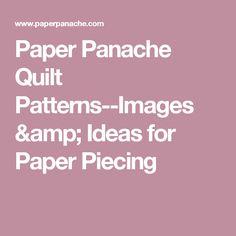 Paper Panache Quilt Patterns--Images & Ideas for Paper Piecing