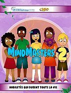 MindMasters est une série de ressources de promotion pour la santé mentale qui aide les enfants à maîtriser la régulation de leurs émotions et à accroître leur résilience à partir de techniques de détente, de pensée positive et de prise de conscience.  (Child and Youth Health Network of Eastern Ontario)