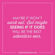 I'll take my chances for the promise of adventure. #AdventuresAreLife #DivasInspirationOfTheDay xoxo, The #DatingDivas