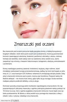 JAK WALCZYĆ ZE ZMARSZCZKAMI POD OCZAMI - Pomysłodawcy.p… Beauty Habits, Home Spa, Helpful Hints, Hair Makeup, Hair Beauty, Make Up, Face, Bonsai, Healthy