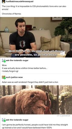 Narnia walked so that the live action Lion King could run. into a brick wall. Tumblr Funny, Funny Memes, Hilarious, Funny Quotes, Tumblr Stuff, Tumblr Posts, Nickelodeon, Chronicles Of Narnia, Disney And Dreamworks