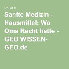 Sanfte Medizin - Hausmittel: Wo Oma Recht hatte - GEO WISSEN- GEO.de