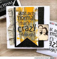 Card by Rachel Greig using Darkroom Door Crazy Enough Quote Stamp Vintage Labels, Vintage Ephemera, Door Quotes, Enough Is Enough Quotes, Heart Stencil, Brick Wall Background, Large Stencils, This Is Us Quotes, Mail Art