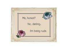 Me, Honest? No Darling..I'm Being Rude subversive funny cross stitch pattern by Valethea on Etsy