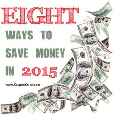 Eight Ways to Save Money in 2015 | http://www.kouponkaren.com/2015/01/eight-ways-to-save-money-in-2015/ Budgeting, #Budget, Budget Tips