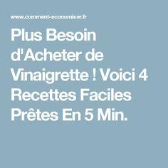 Plus Besoin d'Acheter de Vinaigrette ! Voici 4 Recettes Faciles Prêtes En 5 Min.