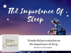 Wonderful presentation to help students understand the importance of sleep.
