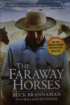 21 March 2012    The Faraway Horses - Buck Brannaman    From the beginning with the wee story about the faraway horses you know this is going to be a fairly gut-wrenching account of a man's life so far. This book tells the story of Buck's life from his a Horse Training Secrets Revealed