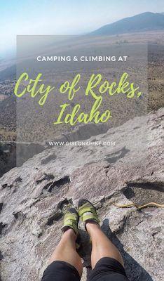Camping Climbing At City Of Rocks Idaho With Images Idaho Travel Idaho Explore Idaho