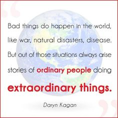 Out of disasters...arises ordinary people doing Extraordinary things!