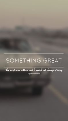 Something Great // One Direction // ctto: @stylinsonphones (on Twitter)