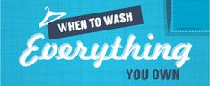 When to Wash Everything You Own