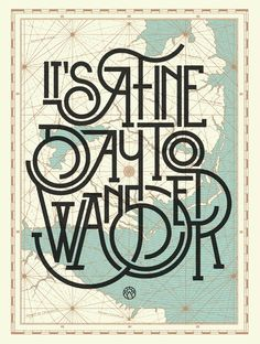 """Lettering illustration from Pavlov Visuals: """"It's a fine Day to Wander. Isn't it always!"""