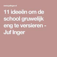 11 ideeën om de school gruwelijk eng te versieren - Juf Inger